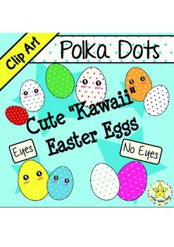 Clip Art – Cute Kawaii Easter Eggs *Polka Dots*