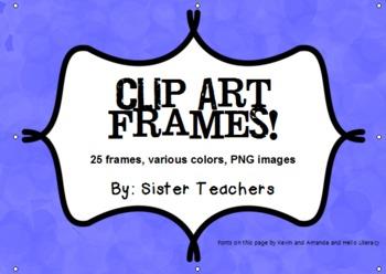 Clip Art Frames by Sister Teachers