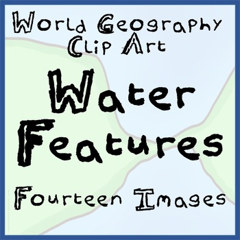 14-Image Package of World Geography Water Features Clip Art - Ready to Use!