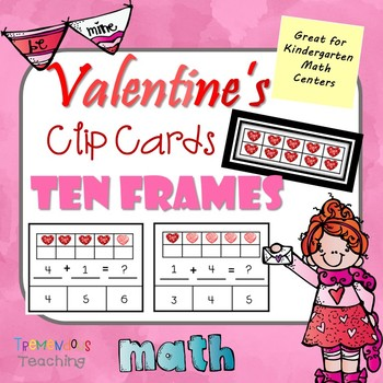 Clip Cards for Kindergarten Math - Ten Frames Addition - Valentine's Day