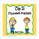 Clip It Equivalent Fractions