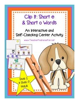 Clip It: Short E & Short O Words (Interactive and Self-Che