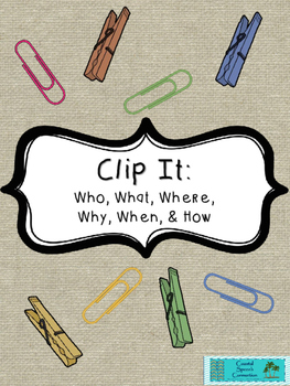 Clip It: Who, What, Where,  Why, When, & How