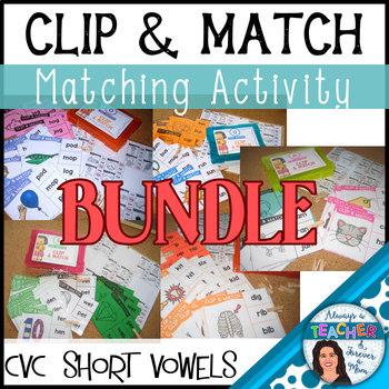 Clip & Match Literacy Center Activity - short vowels BUNDLE