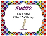 Clip a Word  (Short Aa Words)