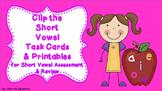 Clip the  Short  Vowel Task Cards & Printables