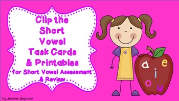 Clip the  Short  Vowel Task Cards & Printables