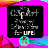ClipArt from my Entire Store- FOR LIFE {Be part of the Lifetime Clip Art Club!}