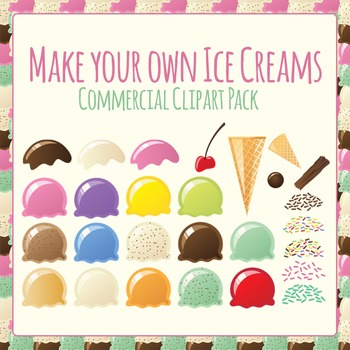 Ice Creams - Build Your Own - Huge Clip Art Pack for Commercial Use