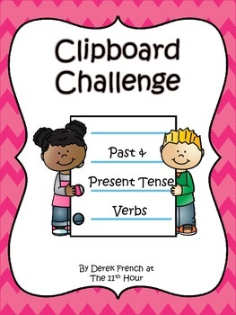 Clipboard Challenge - Past and Present Tense Verbs