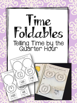 Clock Foldables. Telling time by the Quarter Hour. Interactive Notebook