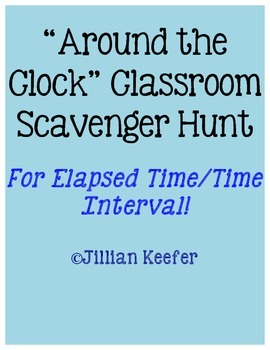 Clock Games: Classroom Scavenger Hunt-Using Elapsed/Time Interval