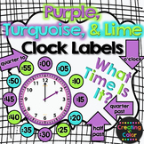 Clock Labels - Classroom Decor - Purple, Turquoise, and Lime