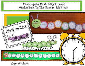 Clock-apillar Craftivity & Game: Analog Time To The Hour & Half Hour