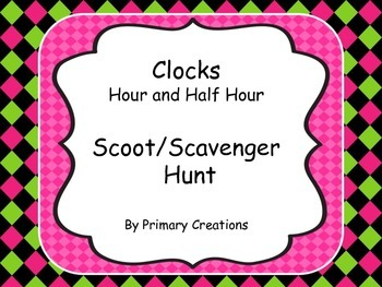 Clocks Hour and Half Hour Scoot/Scavenger Hunt