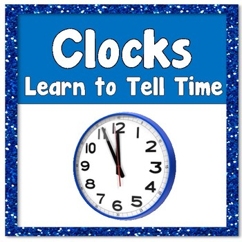 Clocks - Tell Time to the nearest Hour, Half Hour, Quarter Hour, and 5 minutes