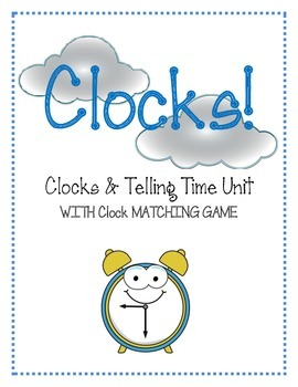 Clocks! Worksheets Matching Game Flashcards AM PM Clock Unit! BIG BUNDLE