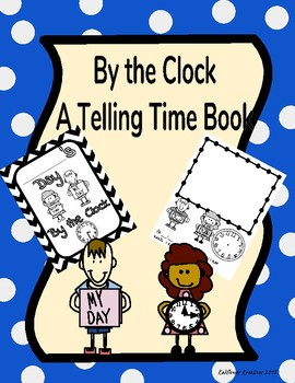 Clocks and Telling Time - My Day by the Clock Book