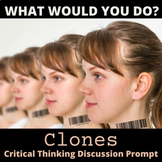 Critical Thinking What Would You Do Activity: Clone Yourself