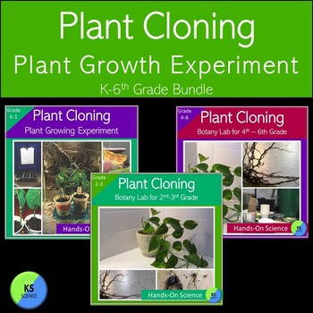 Bundle:  Cloning Plant Experiment with Kindergarten - 5th