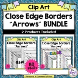 Close Edge Borders Arrows (BUNDLE)   40 Color & 40 Black &