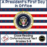 Close Reading Informational Text: A President's First Day