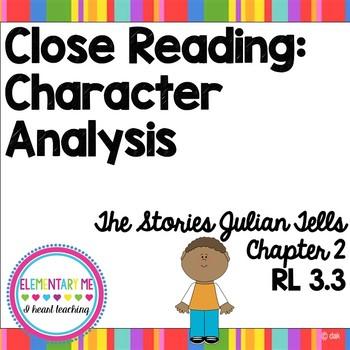 Close Reading: Character Analysis RL 3.3 Mini Unit Stories Jullian Tells