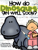 Close Read: How do Dinosaurs Get Well Soon?