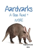 Close Read + MORE: Aardvarks
