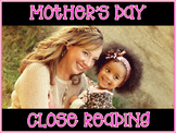 Mother's Day ~ Nonfiction Close Reading