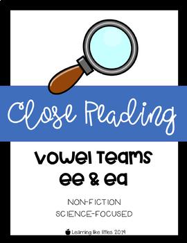 Close Read Passage & Comprehension - Vowel Teams: EE & EA