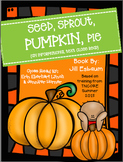 Close Read: Seed, Sprout, Pumpkin, Pie