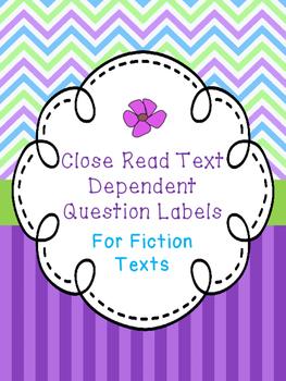 Close Read Text Dependent Questions Labels