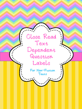 Close Read Text Dependent Questions Labels Non-Fiction
