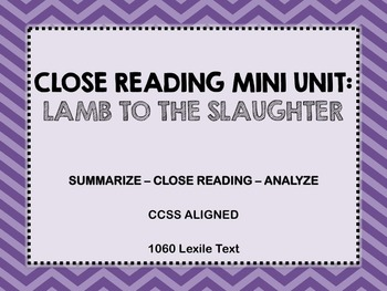 Close Read Unit - Lamb to the Slaughter