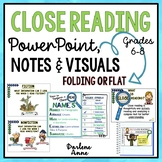 CLOSE READING & ANNOTATION POWER-POINT, GUIDED NOTES, & VISUALS