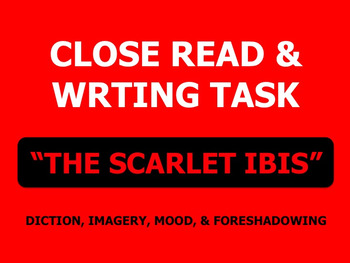 """Close Read and Writing """"The Scarlet Ibis"""" (Diction Imagery Mood Foreshadowing)"""