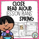 Interactive Read Aloud Lesson Plans Spring | Close Read Spring