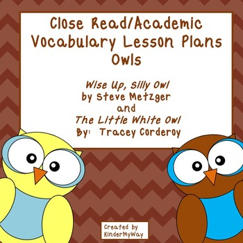 Close Read/Academic Vocabulary Lessons - Owls