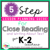 5 Step Lesson Planning Guide for Close Reading & Writing about Text