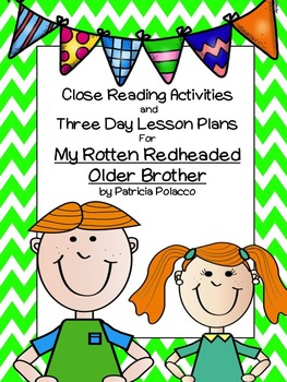 Close Reading Activities for Rotten Redheaded Older Brother by Patricia Polacco