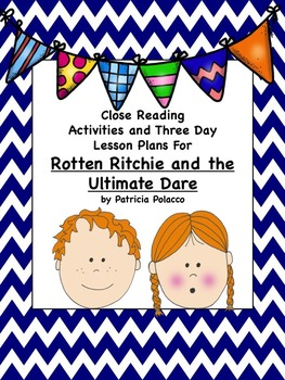 Close Reading Activities for Rotten Ritchie/ Ultimate Dare