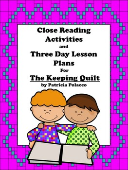 Close Reading Activities for The Keeping Quilt by Patricia Polacco