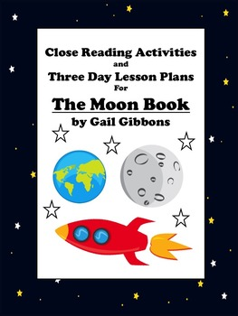 Close Reading Activities for The Moon Book by Gail Gibbons