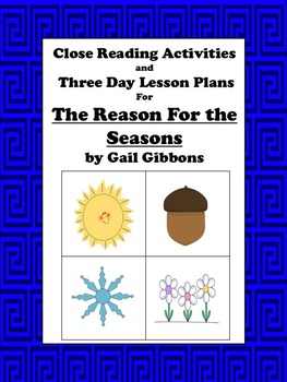 Close Reading Activities for The Reason for the Seasons by Gail Gibbons
