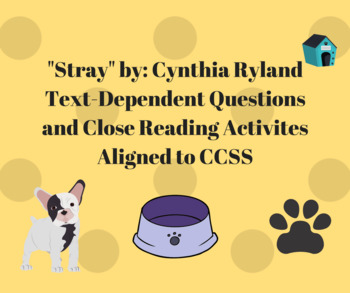 "Close Reading Activity with Text-Dependent Questions for ""Stray"""