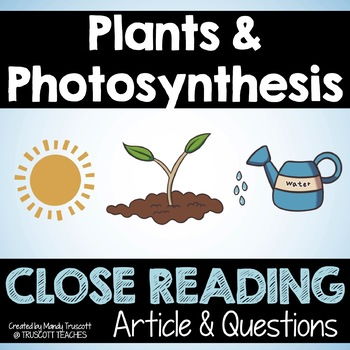 "Close Reading Article: ""Plants and Photosynthesis."""