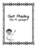 Close Reading Bundle - Ready to print worksheets to accompany any RI passage!