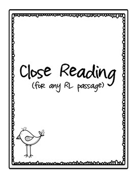 Close Reading Bundle - Ready to print worksheets to accompany any RL passage!