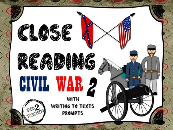 Close Reading (Civil War Part 2) With Writing to Text Prompts